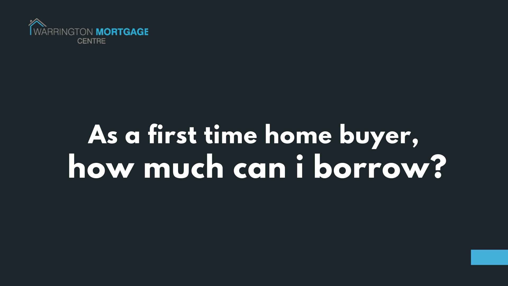 As a first time home buyer, how much can I borrow?