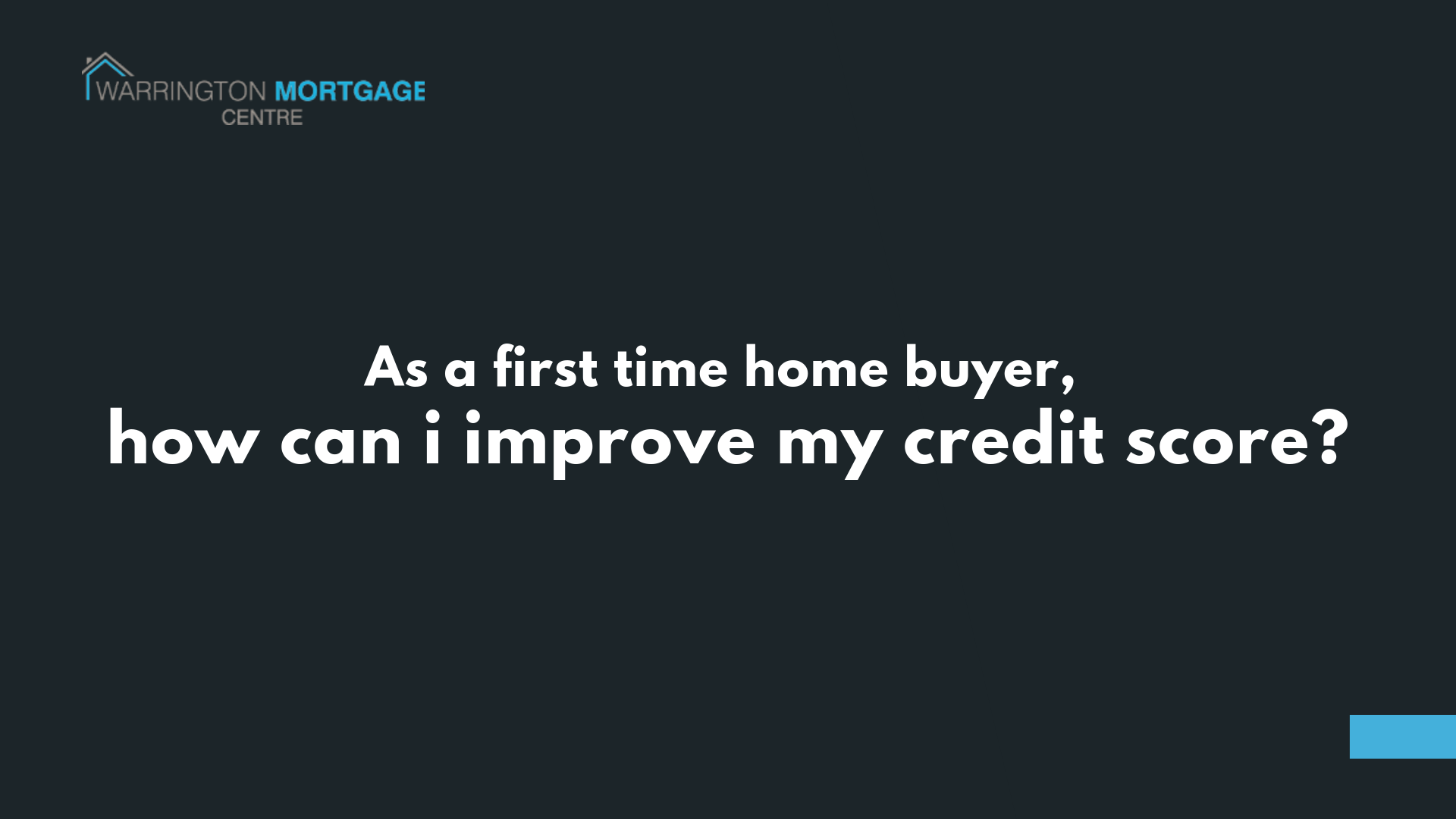 How to Improve your credit score as a first time buyer