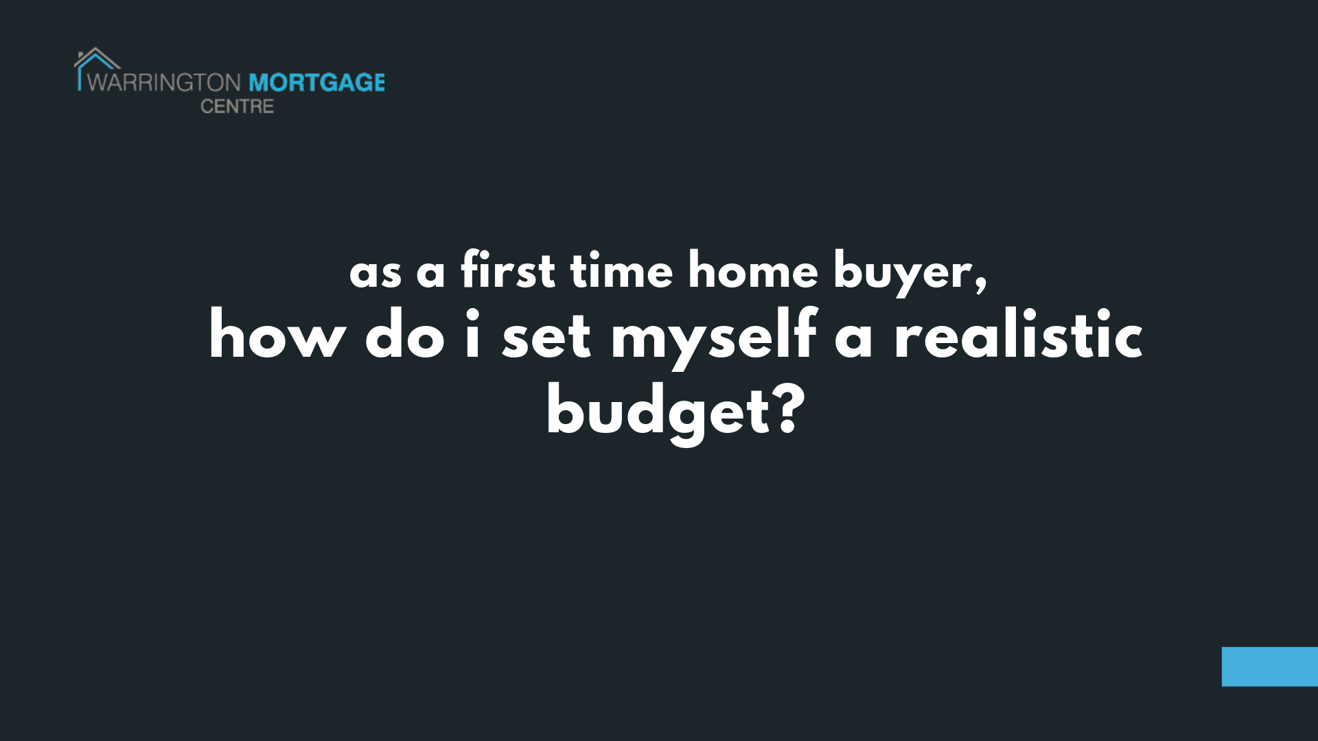 How to set a realistic mortgage budget as a first time home buyer