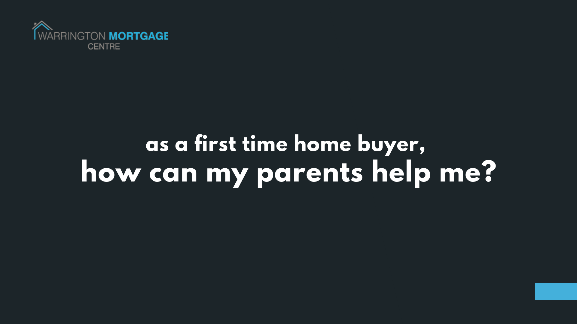 How parents of first time buyers can help them in securing a mortgage
