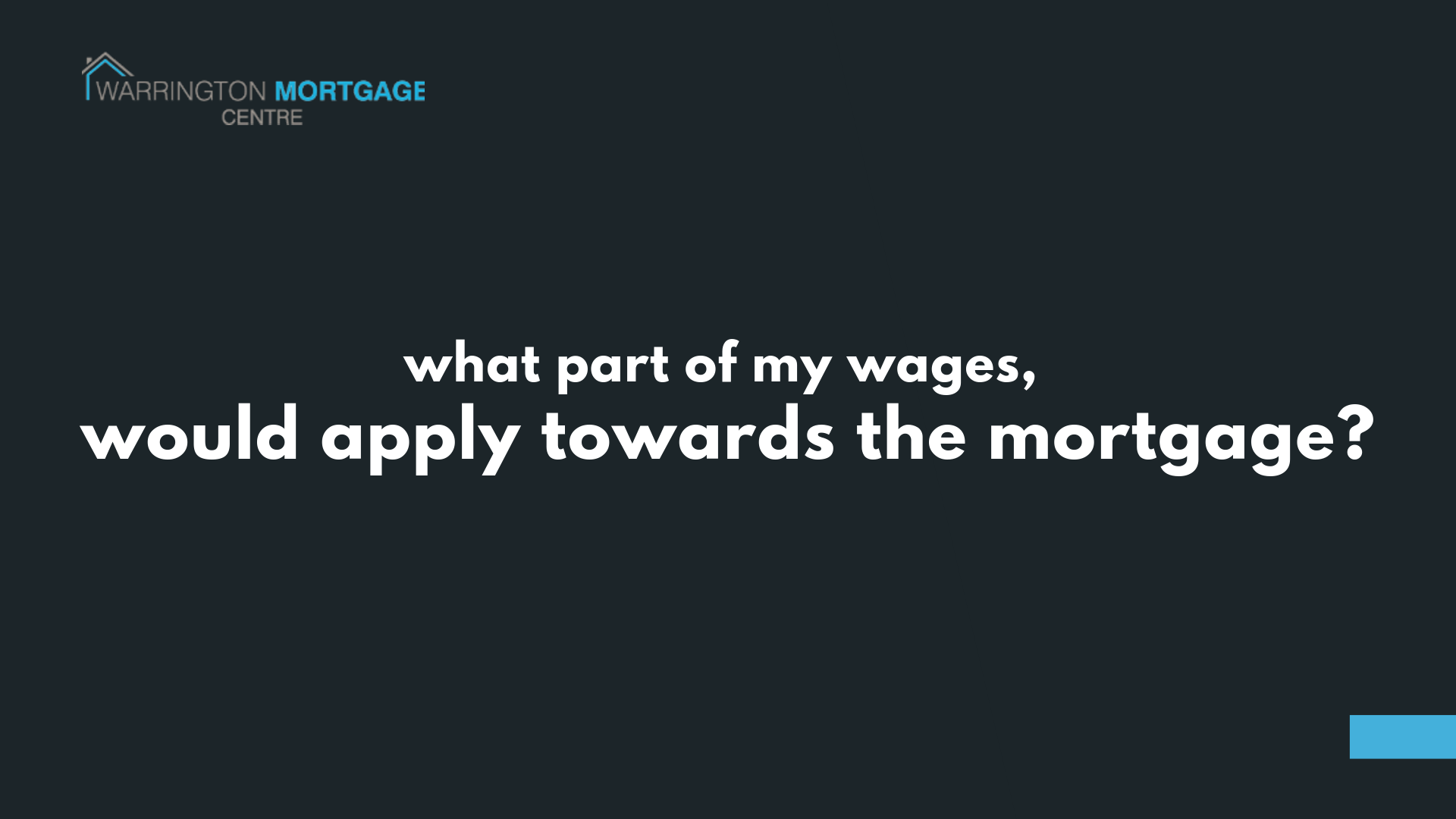 What part of your wages count towards your mortgage?