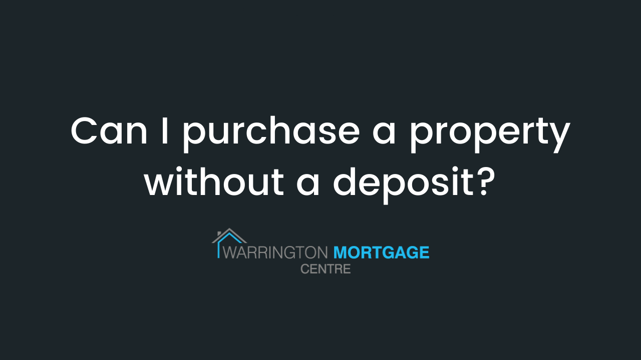 Can I purchase a property without a deposit?