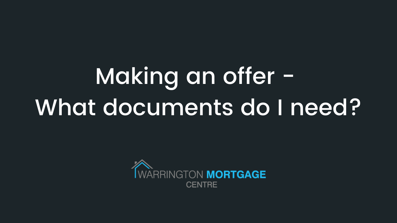 Making an offer – what documents do I need?