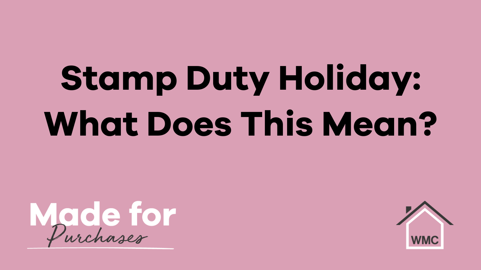 Stamp Duty Holiday: What Does This Mean?
