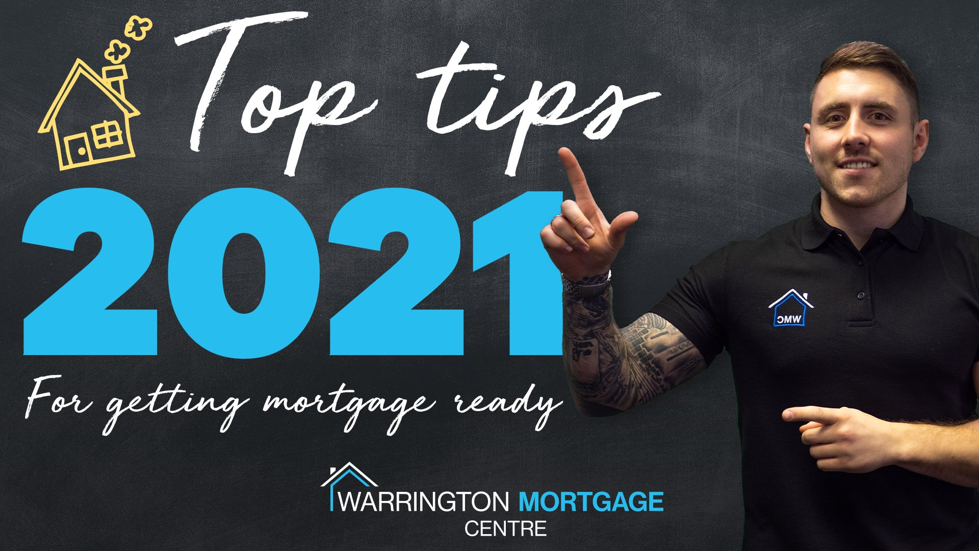 Top tips for getting mortgage ready in 2021!